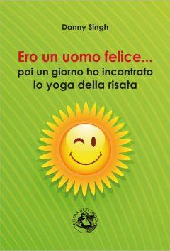 Ero un uomo felice... yoga della risata